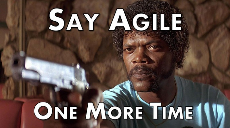 say agile one more time pulp fiction