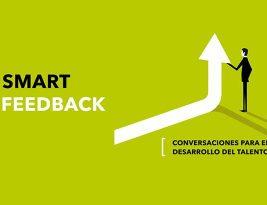 Smart Feedback: Conversaciones para el desarrollo del talento.